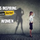 Top 5 Inspiring Success Stories of Women